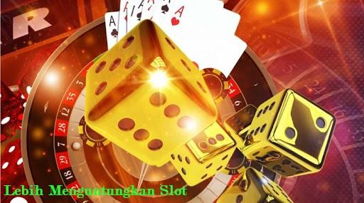 Lebih Menguntungkan Slot